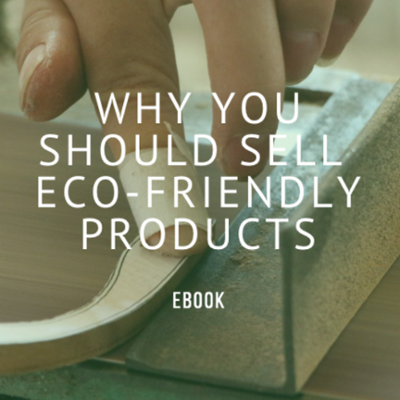 Crann Retail Why you should sell eco-friendly products