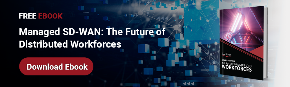 Managed SD-WAN: The Future of Distributed Workforces