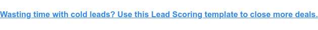 Wasting time with cold leads? Use this Lead Scoring template to close more  deals.