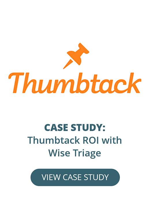 Thumbtack ROI with Wise Triage, Wise.io
