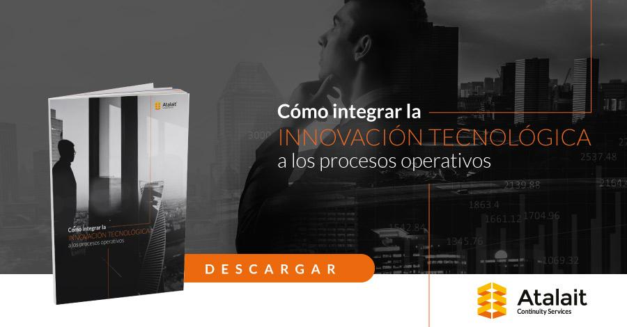 Como integrar la innovación tecnológica a los procesos operativos