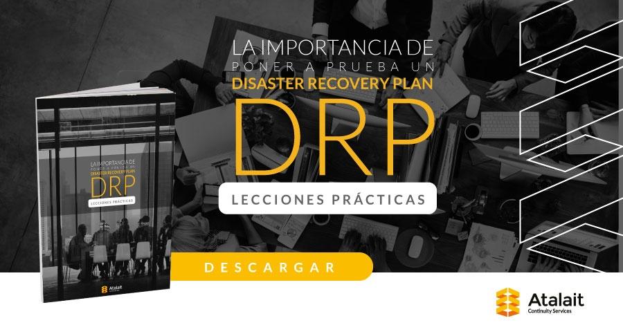 La importancia de poner a prueba un disaster recovery plan, DRP lecciones prácticas
