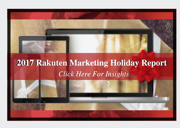 2017 Holiday Insights, December holiday marketing tips, Rakuten Marketing Holiday Report