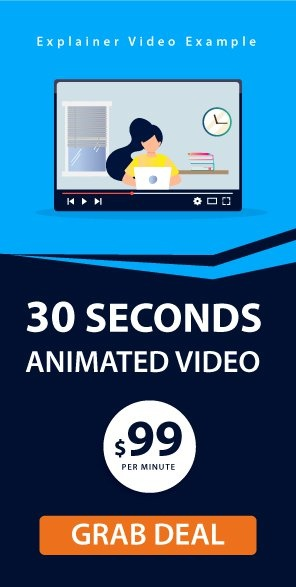 GET 30 SECONDS ANIMATED VIDEO ONLY AT $99