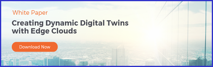 White Paper Creating Dynamic Digital Twins with Edge Clouds