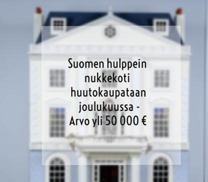 Suomen hulppein nukkekoti huutokaupataan joulukuussa - Arvo yli 50 000 €