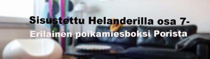 Sisustettu Helanderilla osa 7 - Erilainen poikamiesboksi Porista