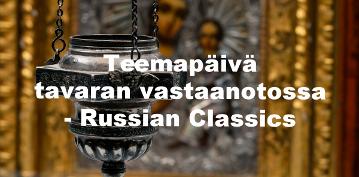 Teemapäivä tavaran vastaanotossa - Russian Classics