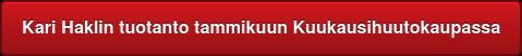 Kari Haklin tuotanto tammikuun Kuukausihuutokaupassa