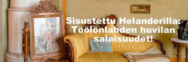 Sisustettu Helanderilla: Töölönlahden huvilan salaisuudet.