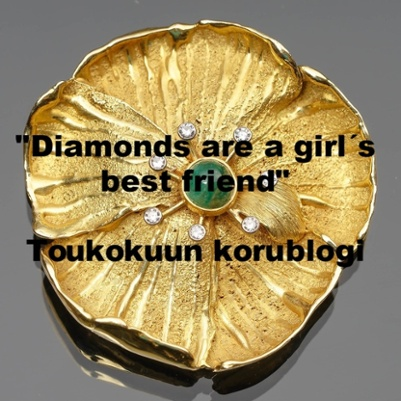 """Diamonds are a girl´s best friend"""
