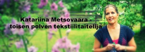Katariina Metsovaara - Toisen polven tekstiilitaiteilija