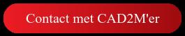 Contact met CAD2M'er
