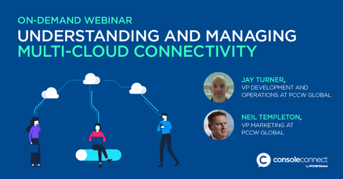 On Demand Webinar - Understanding and managing multi-cloud connectivity