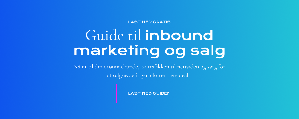[LAST NED GRATIS]: GUIDE TIL INBOUND MARKETING OG SALG