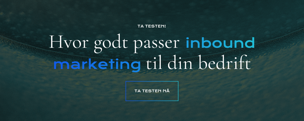 Sjekk om inbound marketing passer din bedrift, ta testen!