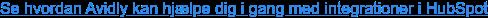 Se hvordan Avidly kan hjælpe dig i gang med integrationer i HubSpot