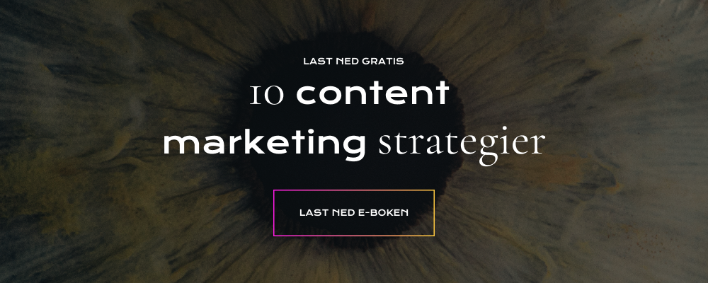 [LAST NED E-BOKEN]: 10 CONTENT MARKETING STRATEGIER FOR 2019