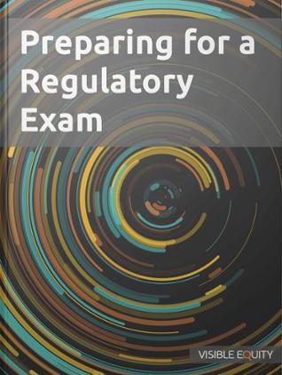 Preparing for a Regulatory Exam
