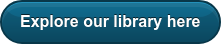 Explore our library here