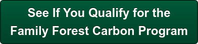See IF You Qualify For the Family Forest Carbon Program