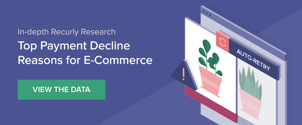 View Recurly Research Top Payment Decline Reasons for E-Commerce