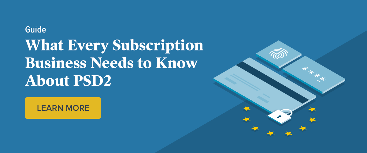 What Every Subscription Business Needs to Know About PSD2 - Learn More