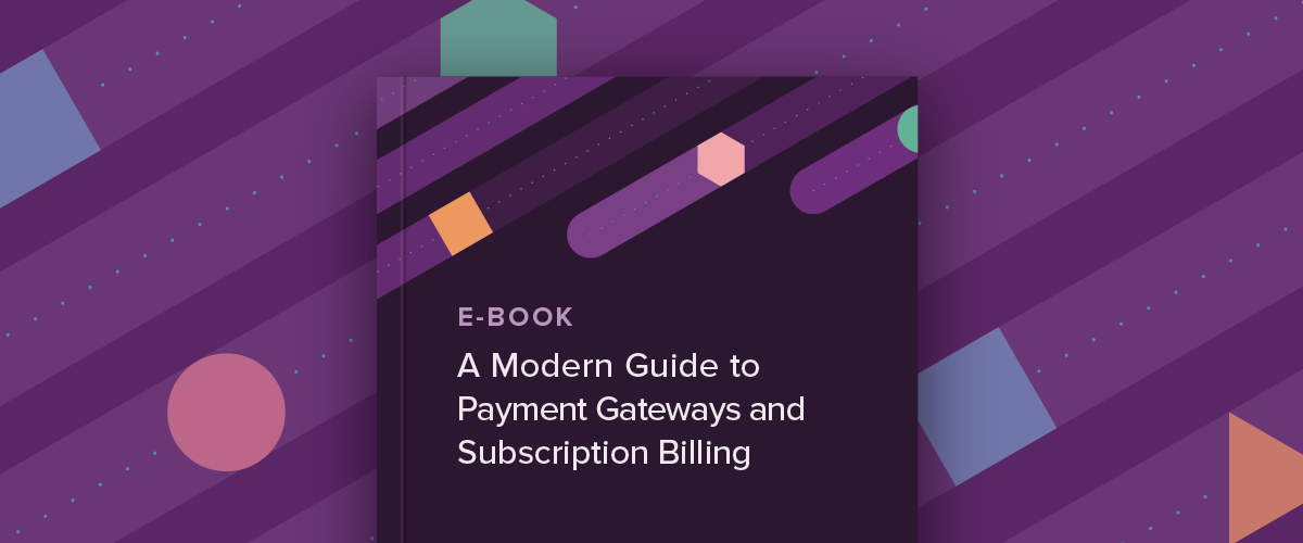 A Modern Guide to Payment Gateways and Subscription Billing