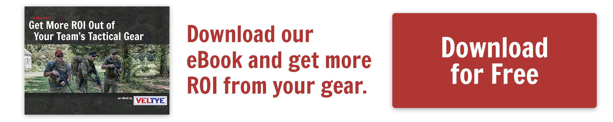 Get better ROI from tactical gear