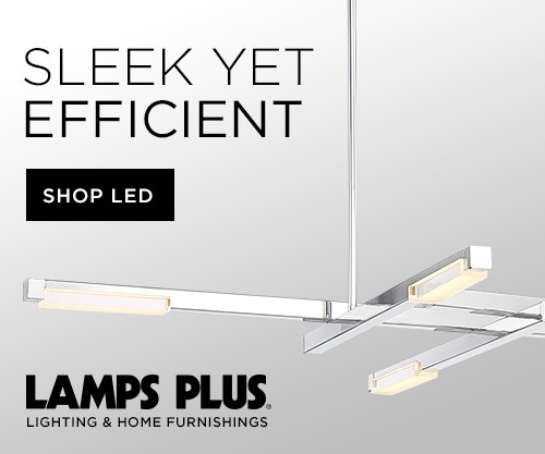 Lamps Plus, Sleek yet efficient