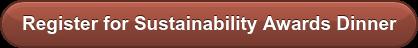 Register for Sustainability Awards Dinner