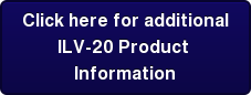 Click here for additional ILV-20 Product  Information