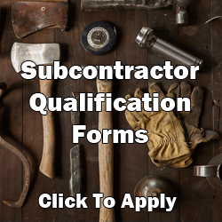 Click Here for Subcontractor Qualification Forms