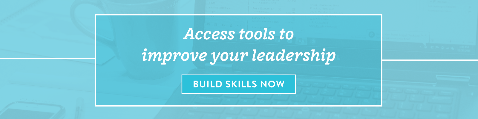 Access tools to improve your leadership