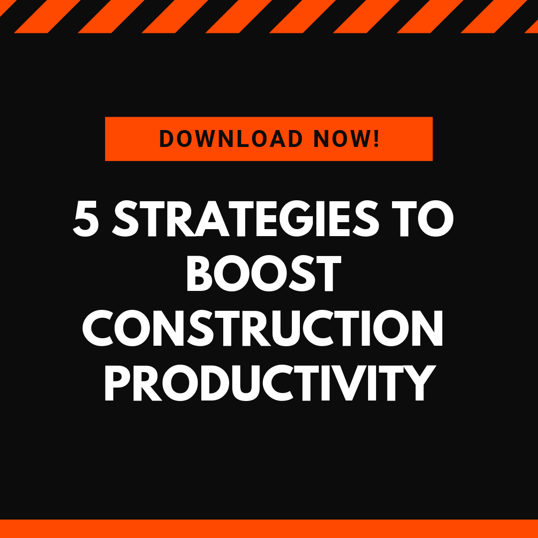 5 Strategies to Boost Construction Productivity