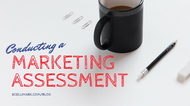 Conducting A Marketing Assessment | Xcellimark Blog