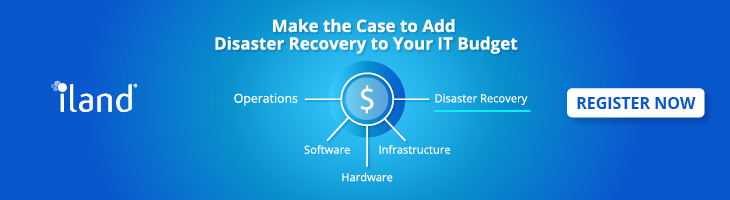 Make the Case to Add Disaster Recovery to Your IT Budget