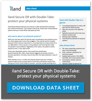 Protect your physical systems with iland Secure DRaaS with Double Take