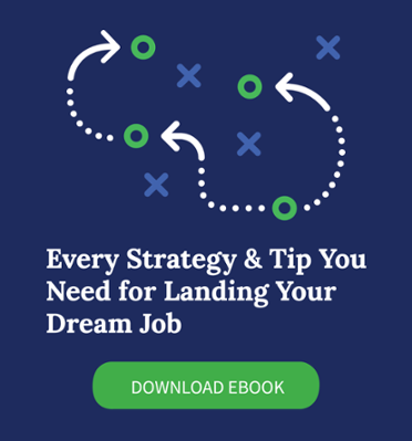 Download the eBook - Every Strategy & Tip You Need for Landing Your Dream Job