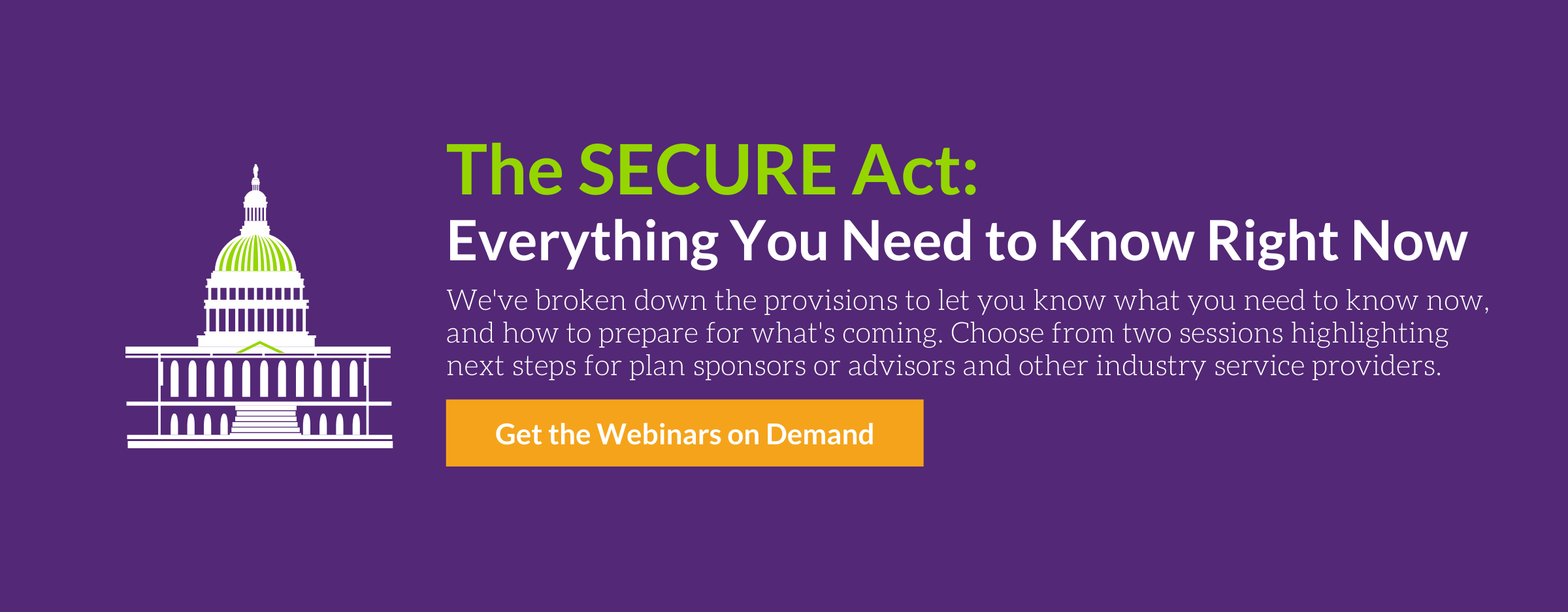 The SECURE Act: A 2 Part Webinar Series - Download it on Demand