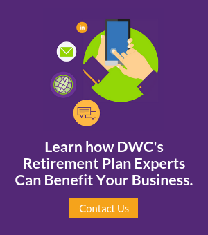 Contact us to learn how DWC's retirement plan experts can benefit your business