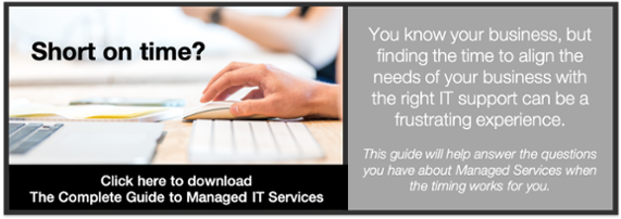 If you are short on time but want to know more about Managed Services, download our complete guide here.