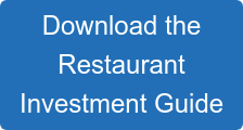 Download the Restaurant Investment Guide