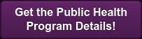 Get the Public Health Program Details!