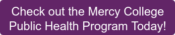 Check out the Mercy College  Public Health Program Today