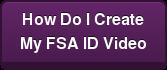 How Do I Create My FSA ID Video