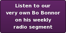 Listen to Our Very Own Bo Bonnor on his weekly radio segment