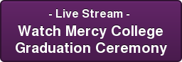 - Live Stream -  Watch Mercy College Graduation Ceremony