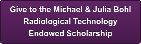 Give to the Michael & Julia Bohl Radiological Technology Endowed Scholarship