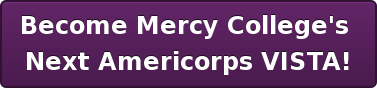 Become Mercy College's  Next Americorps VISTA!